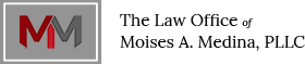 The Law Office of Moises A. Medina, PLLC