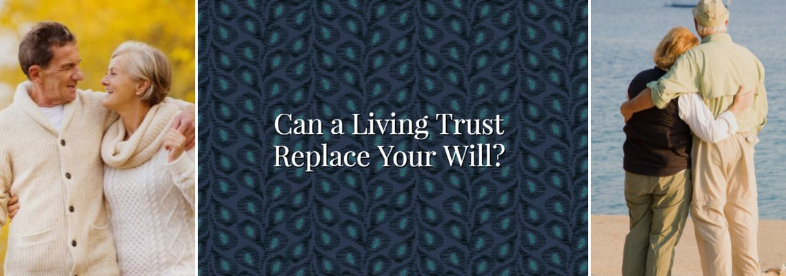 Can a Living Trust Replace Your Will?