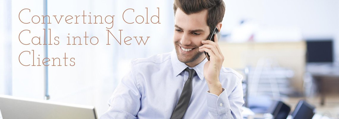 Converting Cold Calls into New Clients