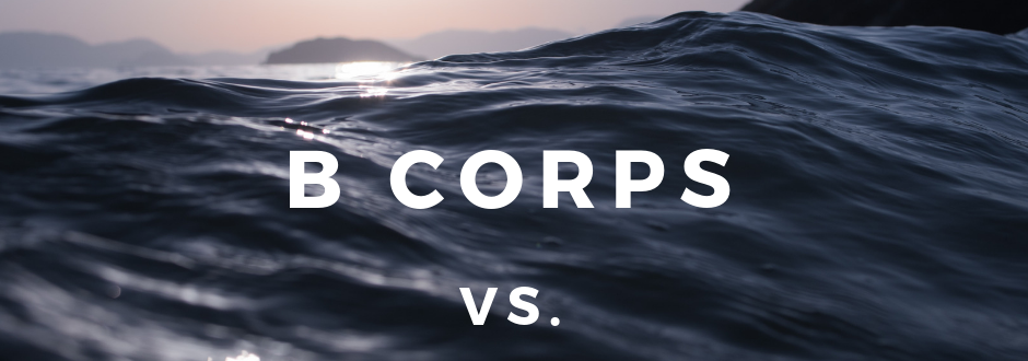 B Corps vs. Benefit Corporations