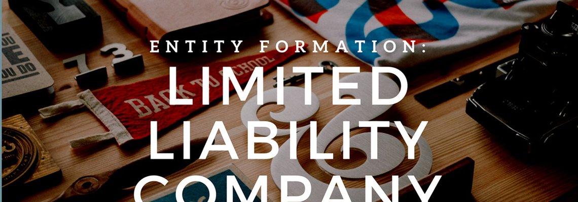 Entity Formation Basics: The LLC