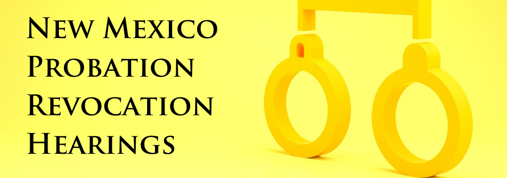 What to Know About a New Mexico Probation Revocation Hearing.png