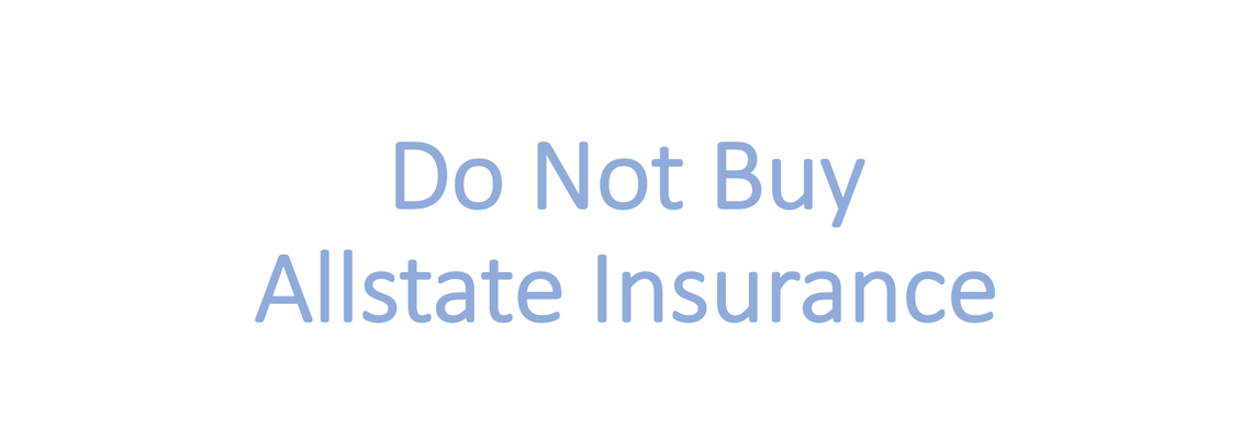 Do Not Buy Allstate Insurance