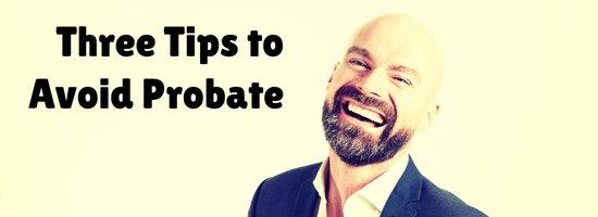 Three Ways to Avoid Probate