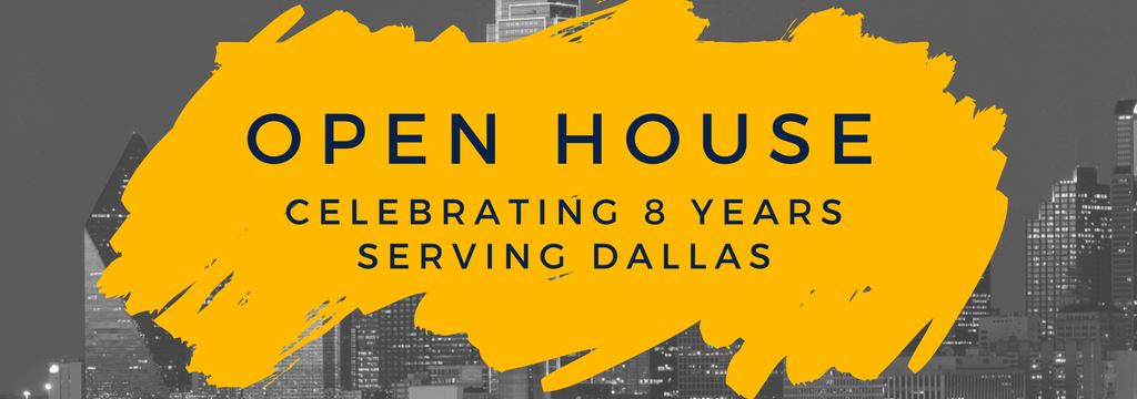 Open House: celebrating 8 years serving Dallas