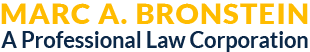Marc A. Bronstein A Professional Law Corporation