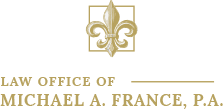 Law Office of Michael A. France, P.A.