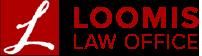 Loomis Law Office